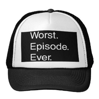 Worst Episode Ever Trucker Hat