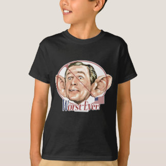 Worst Ever President Anti Bush Gear T-Shirt