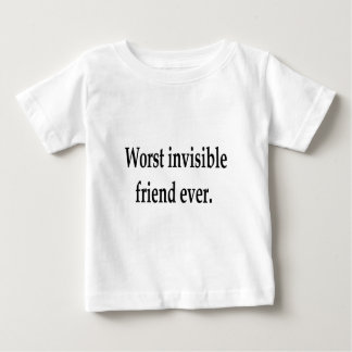 Worst invisible friend ever. tshirt