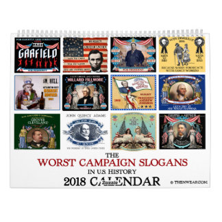 Worst Political Campaign Slogans 2018 Calendar