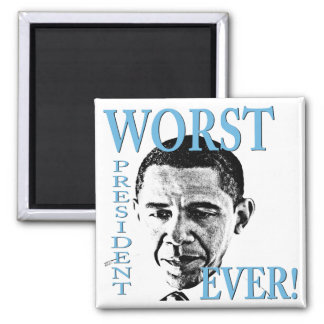 Worst President Ever! 2 Inch Square Magnet