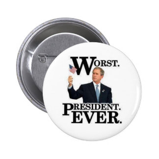 """""""Worst President Ever"""" Pin! Button"""