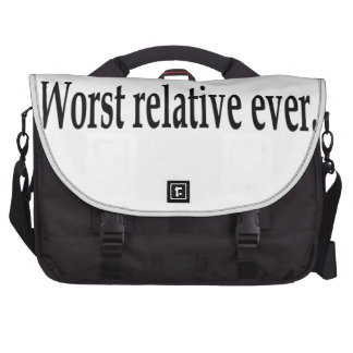 Worst relative ever. bag for laptop