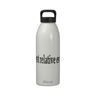 Worst relative ever. water bottle