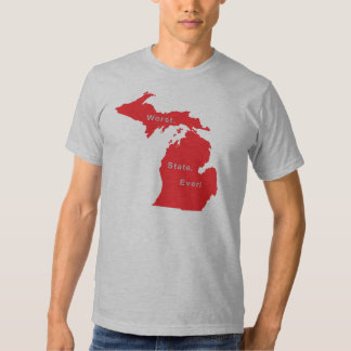 Worst State Ever II T-Shirt