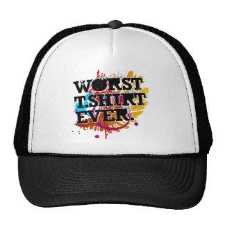 Worst Tshirt Ever Trucker Hat
