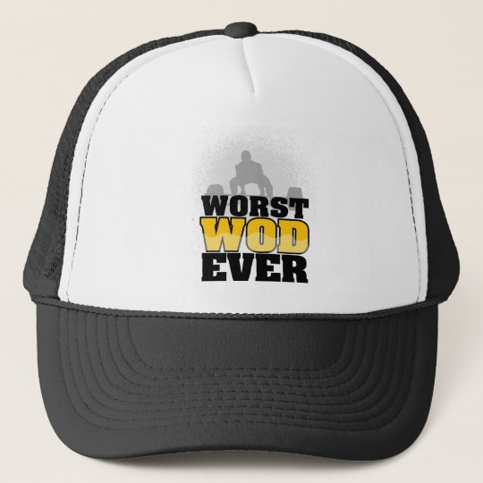 Worst Wod Ever Trucker Hat