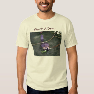 Worth A Dam Tee Shirt