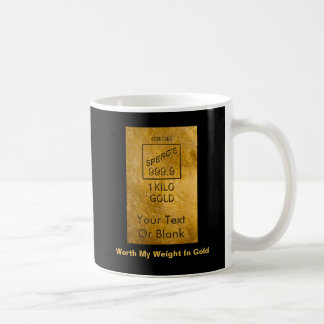 Worth My Weight In Gold Coffee Mug