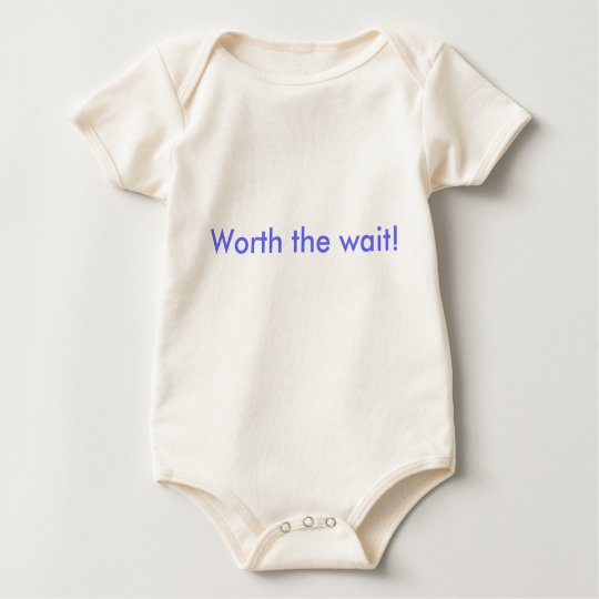 Worth the wait! baby bodysuit