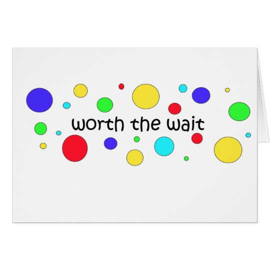 Worth the Wait Circles Card