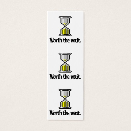 worth the wait pc hourglass bookmark mini business card