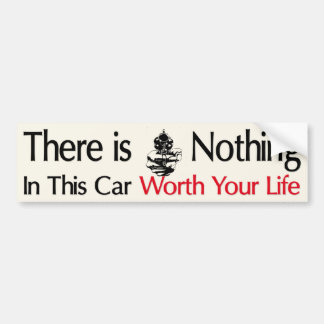 Worth Your LIfe Bumper Stickers