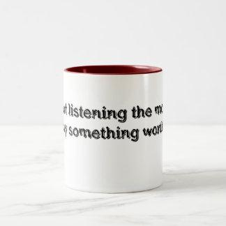 worthwhile coffee mug