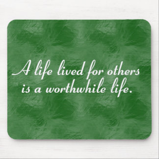 Worthwhile to serve others (2) mouse pad