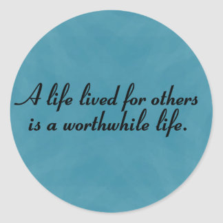 Worthwhile to serve others classic round sticker