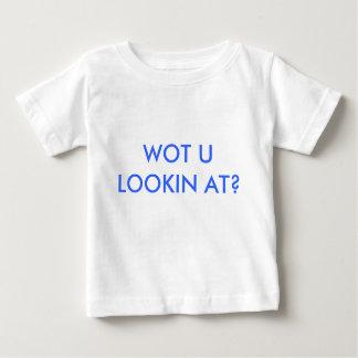 WOT U LOOKIN AT? BABY T-Shirt