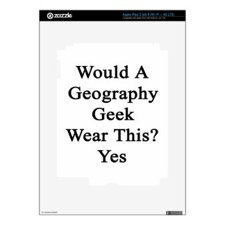 Would A Geography Geek Wear This Yes Skins For iPad 3