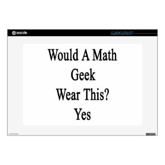 "Would A Math Geek Wear This Yes Decals For 15"" Laptops"
