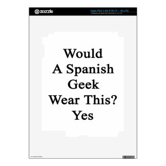 Would A Spanish Geek Wear This Yes iPad 3 Skin