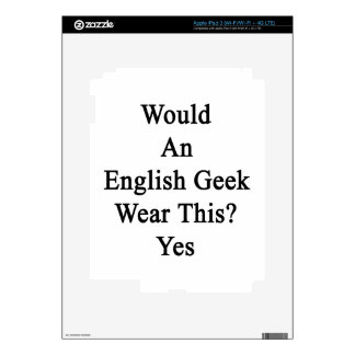 Would An English Geek Wear This Yes iPad 3 Skin