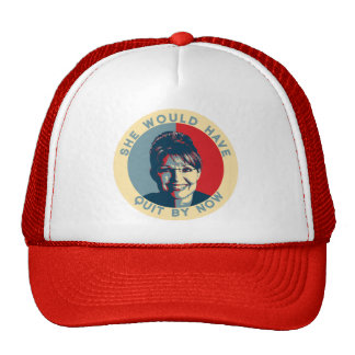 Would Have Quit by Now trucker's cap