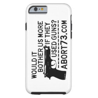 Would it Bother Us More if They Used Guns? Abort73 Tough iPhone 6 Case
