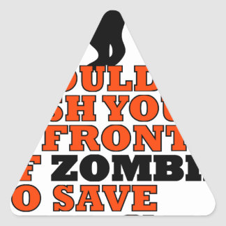 would push you front zombie save my cat funny triangle sticker