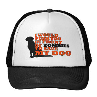 would push you front zombies save my dog funny trucker hat