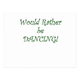 Would Rather be Dancing Postcard