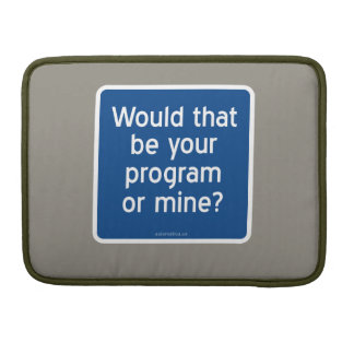 Would that be your program or mine? sleeve for MacBooks