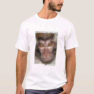 Would this face lie? Macaque monkey T-Shirt