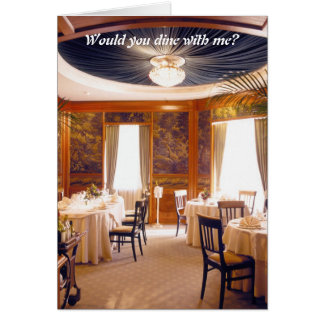 Would you dine with me? greeting card