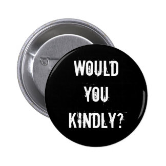 Would you kindly buttons