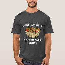 Would You Like a Falafel With That? T-Shirt
