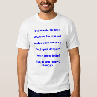 Would you like to dance-in any language tshirt