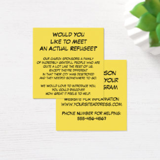 """""""Would You Like to Meet an Actual Refugee?"""" Square Business Card"""