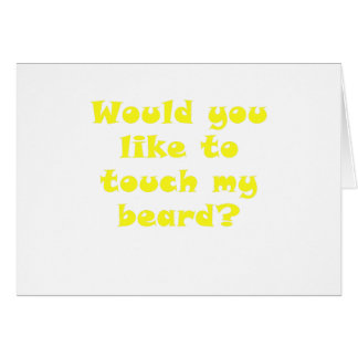Would you like to Touch my Beard Card