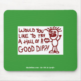 Would You Like To Try A Hell Of A Good Dip Mouse Pad