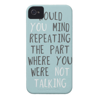 Would you mind repeating the part where you were n Case-Mate iPhone 4 case