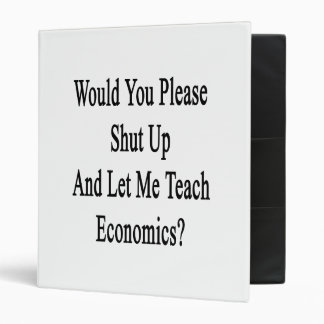 Would You Please Shut Up And Let Me Teach Economic Vinyl Binder