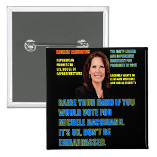 Would You Vote for Michele Bachmann Pin