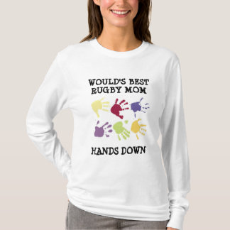 Would's Best Rugby Mom Hands Down Shirt