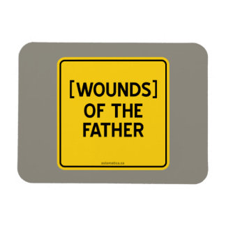 [WOUNDS] OF THE FATHER MAGNET