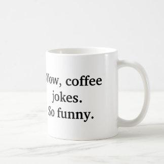 """Wow, Coffee Jokes"" Mug"