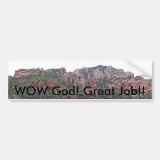 WOW God! Great Job!! Bumper Sticker