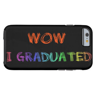 wow i graduated funny apple iphone case design tough iPhone 6 case
