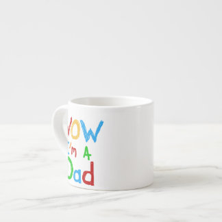 WOW I'm a Dad T-shirts and GIfts 6 Oz Ceramic Espresso Cup