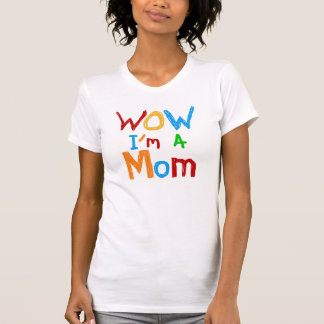 WOW I'm a Mom T-shirts and GIfts