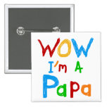 Wow I'm a Papa Tshirts and GIfts Button